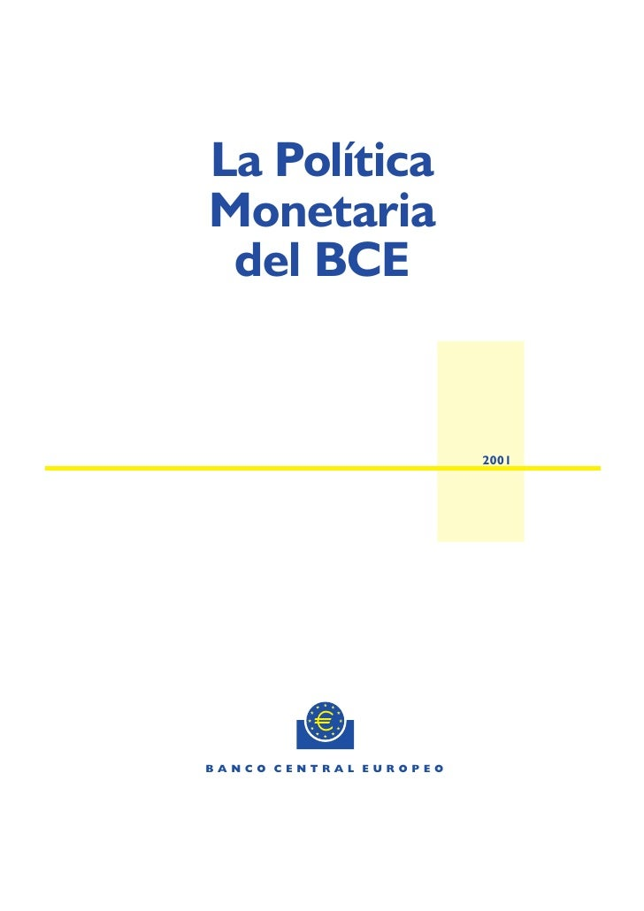 La Política Monetaria  del BCE                           2001     BANCO CENTRAL EUROPEO