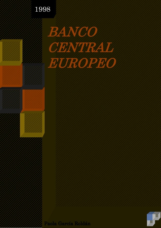 1998  BANCO CENTRAL EUROPEO  Paola García Roldán