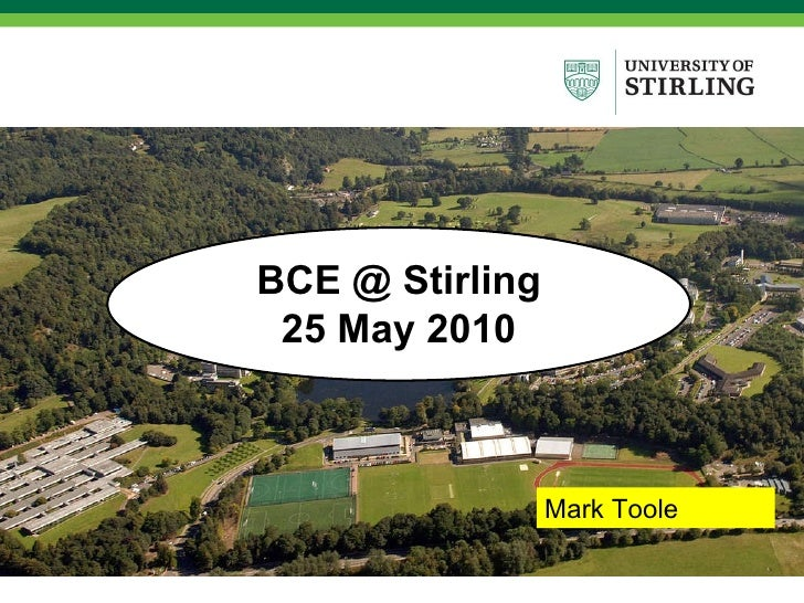 BCE @ Stirling 25 May 2010 Mark Toole