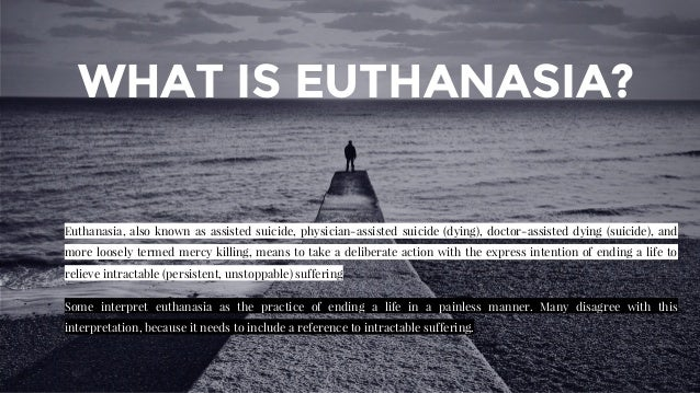 euthanasia suffering and anatomy season In a historic decision, the supreme court on friday declared passive euthanasia and the right of persons, including the terminally ill, to give advance directives to refuse medical treatment.