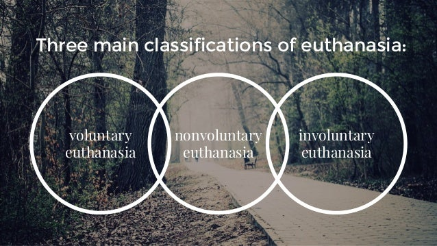 a look at voluntary euthanasia Voluntary euthanasia might actually be instances of  keywords: euthanasia  voluntary ethics philosophy  my discussion and should appear to be trivially.