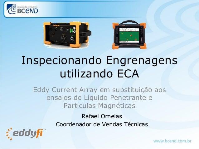Inspecionando Engrenagens utilizando ECA Eddy Current Array em substituição aos ensaios de Líquido Penetrante e Partículas...