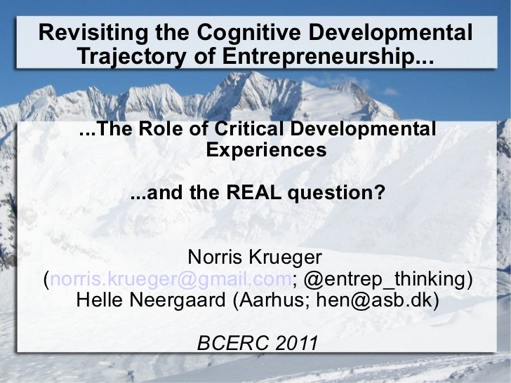 Revisiting the Cognitive Developmental Trajectory of Entrepreneurship... ...The Role of Critical Developmental Experiences...