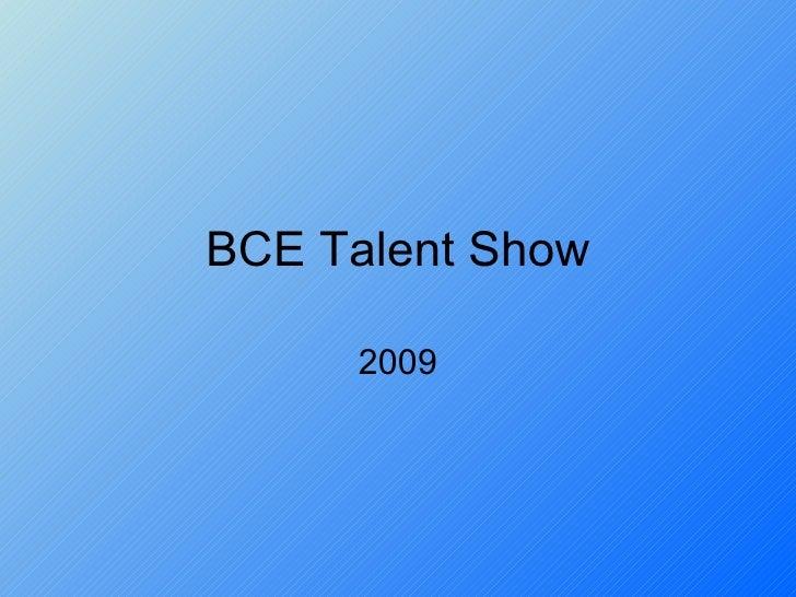 BCE Talent Show 2009