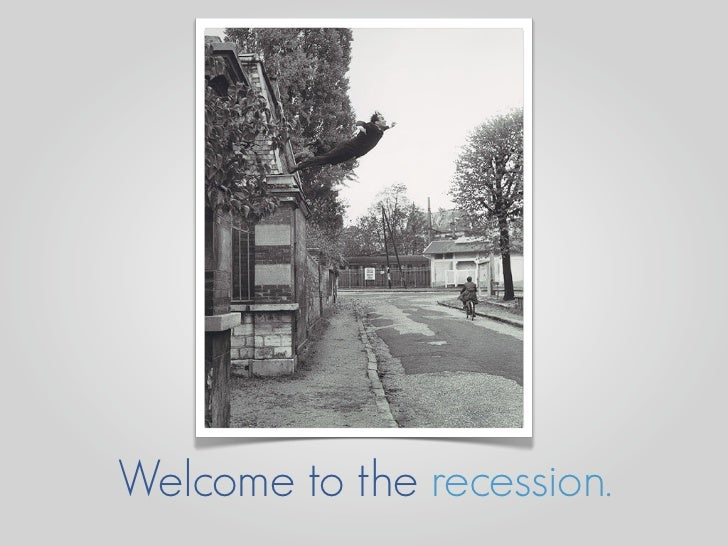 Welcome to the recession.
