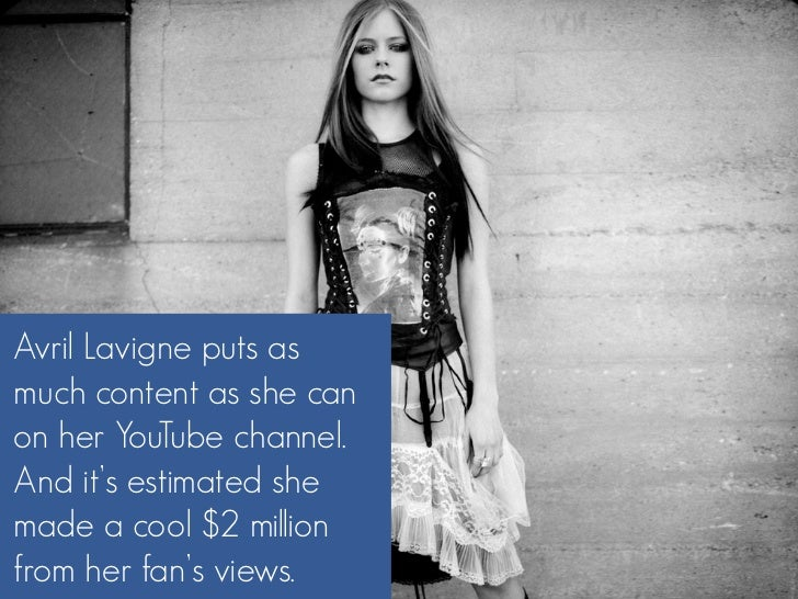 Avril Lavigne puts as much content as she can on her YouTube channel. And it's estimated she made a cool $2 million from h...