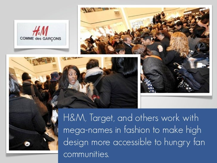 H&M, Target, and others work with mega-names in fashion to make high design more accessible to hungry fan communities.