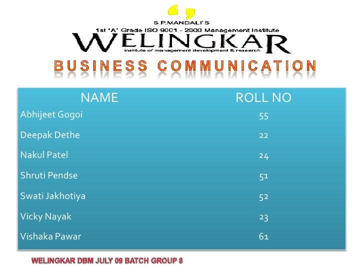 Business communication<br />1<br />WELINGKAR DBM JULY 09 BATCH GROUP 8<br />