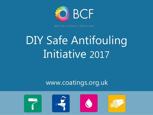 1 www.coatings.org.uk DIY Safe Antifouling Initiative 2017