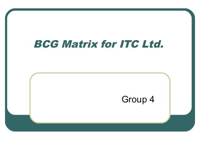 BCG Matrix for ITC Ltd. Group 4