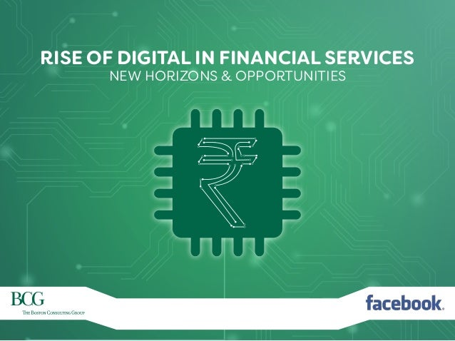 1 RISE OF DIGITAL IN FINANCIAL SERVICES NEW HORIZONS & OPPORTUNITIES