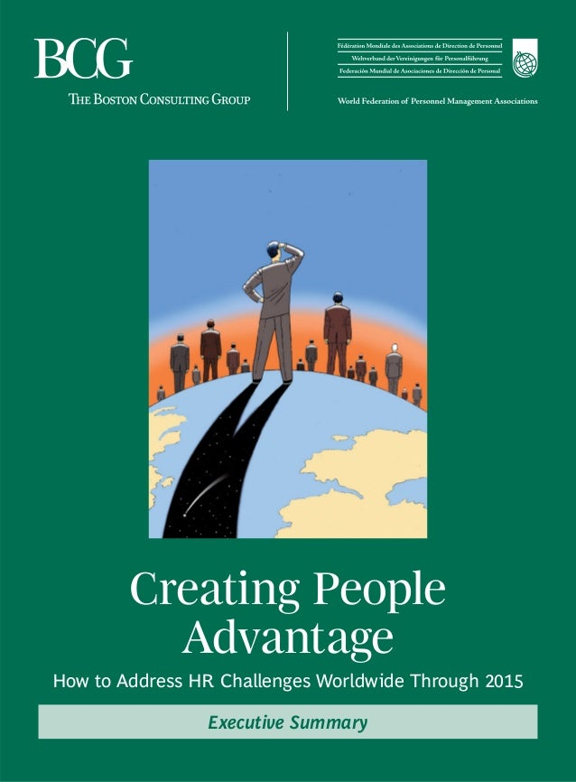 Creating People Advantage How to Address HR Challenges Worldwide Through 2015 Executive Summary