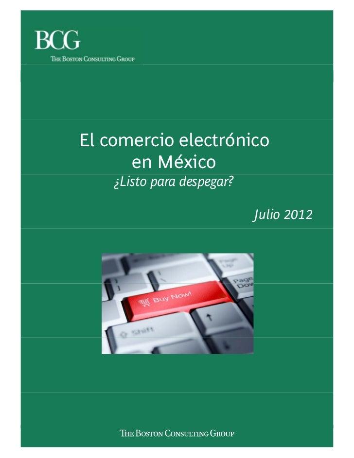 El comercio electrónico      en México    ¿Listo para despegar?                            Julio 2012