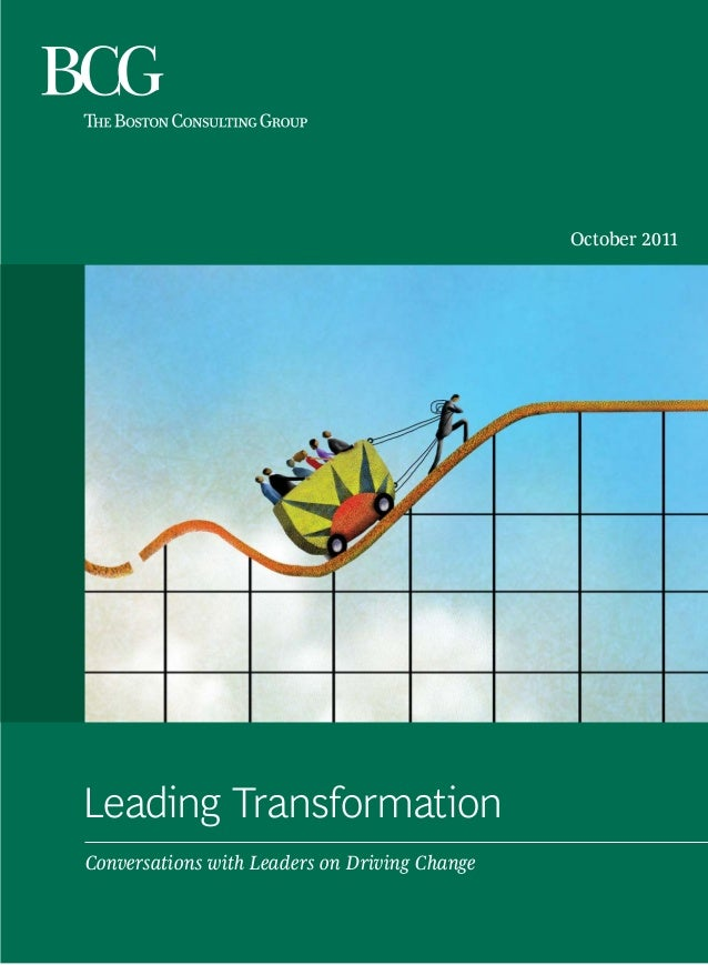 Leading Transformation Conversations with Leaders on Driving Change October 2011