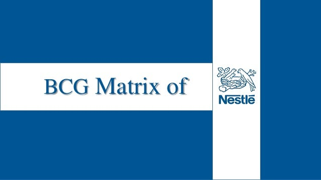nestle sbu Sbu's of nestle main sbu's of nestle is describing heremilk products and nutrition: nestle  bcg matrix of nestle productaccording to nestle,.