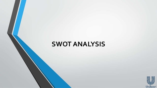 unilever swot analysis However, unilever is the parent company of dove products  swot analysis:  strengths: weaknesses: • unilever's worldwide establishment.