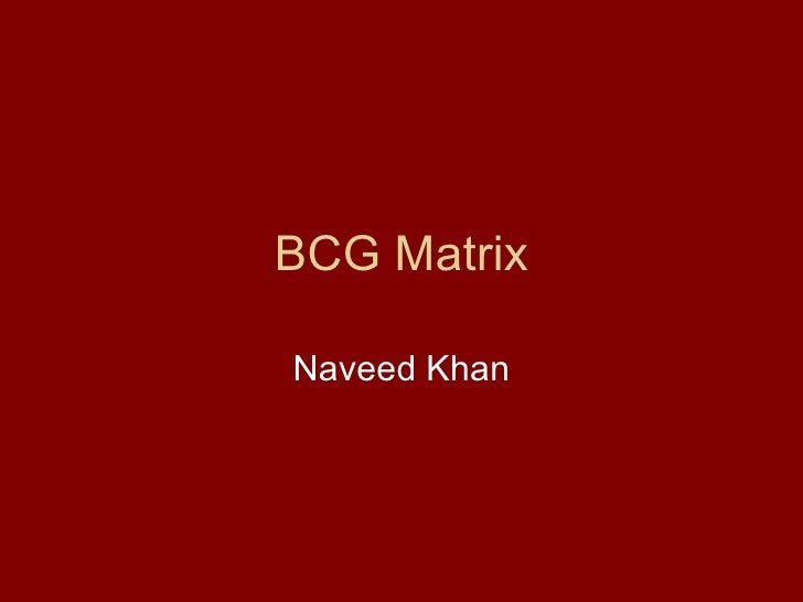 BCG MatrixNaveed Khan
