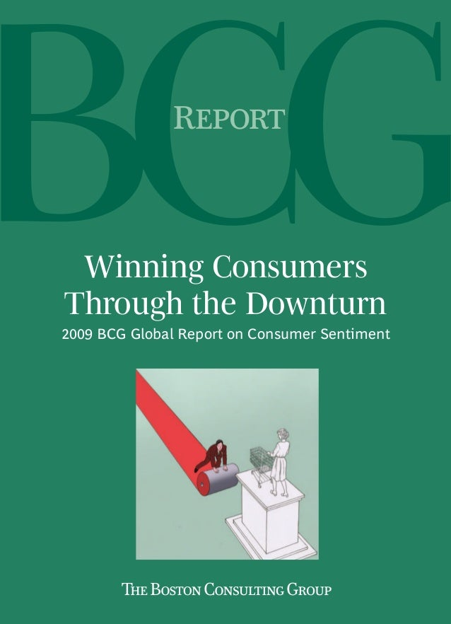 Winning Consumers Through the Downturn 2009 BCG Global Report on Consumer Sentiment R Abu Dhabi Amsterdam Athens Atla...