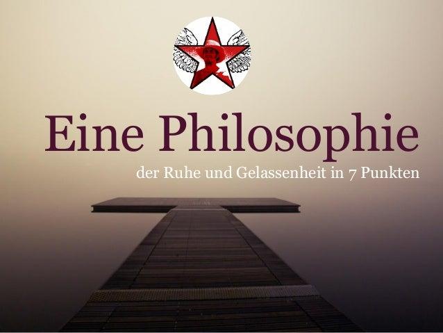 Eine Philosophie der Ruhe und Gelassenheit in 7 Punkten