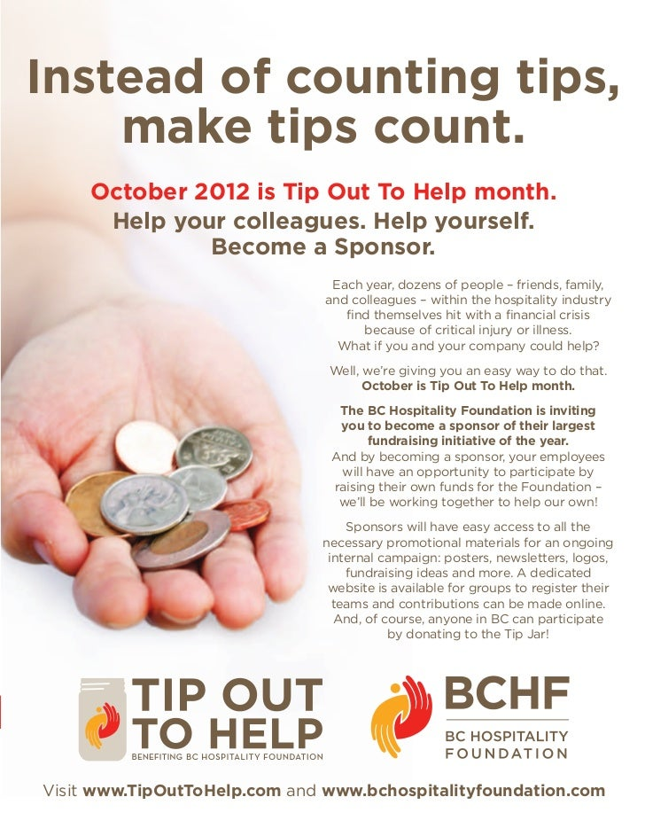 Instead of counting tips,    make tips count.     October 2012 is Tip Out To Help month.      Help your colleagues. Help y...