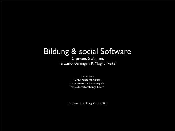 Bildung & social Software Chancen, Gefahren, Herausforderungen & Möglichkeiten Ralf Appelt Universität Hamburg http://mms....