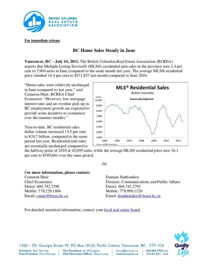 For immediate release                                         BC Home Sales Steady in June   Vancouver, BC – July 14, 2011...