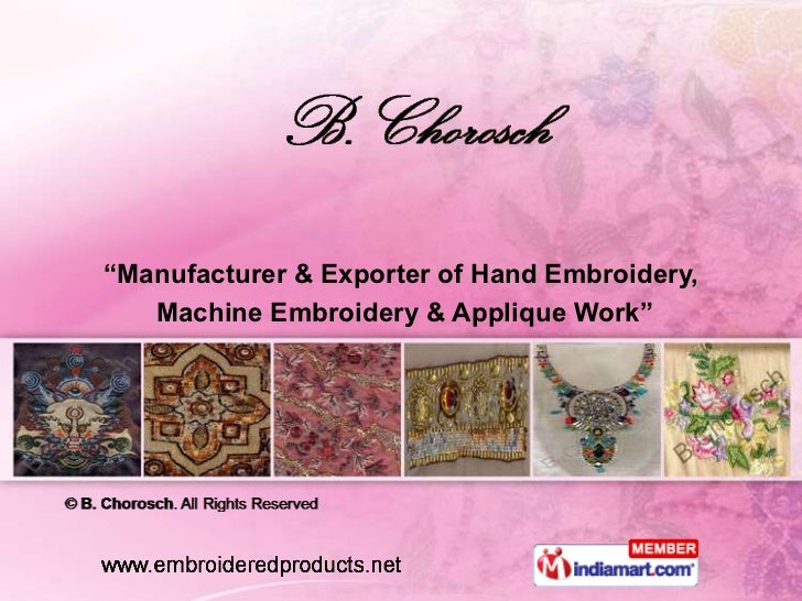 """""""Manufacturer & Exporter of Hand Embroidery,   Machine Embroidery & Applique Work"""""""