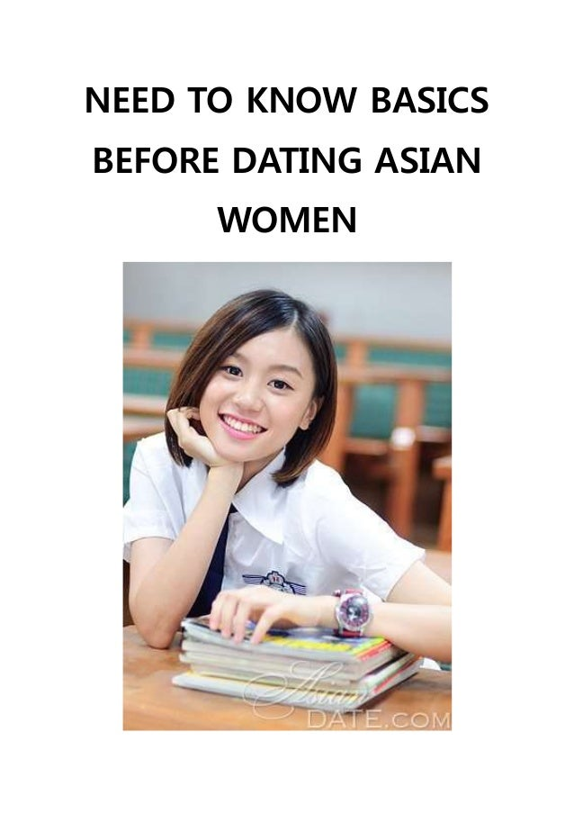 NEED TO KNOW BASICS BEFORE DATING ASIAN WOMEN