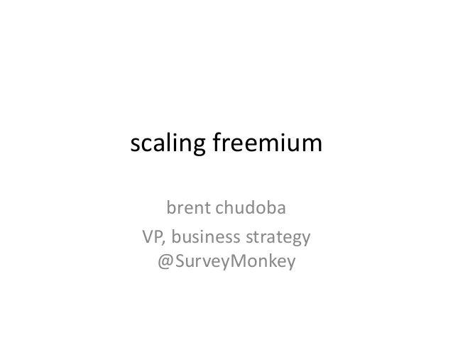 scaling freemium brent chudoba VP, business strategy @SurveyMonkey