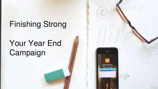 Finishing Strong Your Year End Campaign