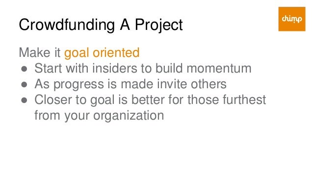 Crowdfunding A Project Make it social ● Enable sharing post donation, comments, interactions, etc. ● Tag and thank people ...