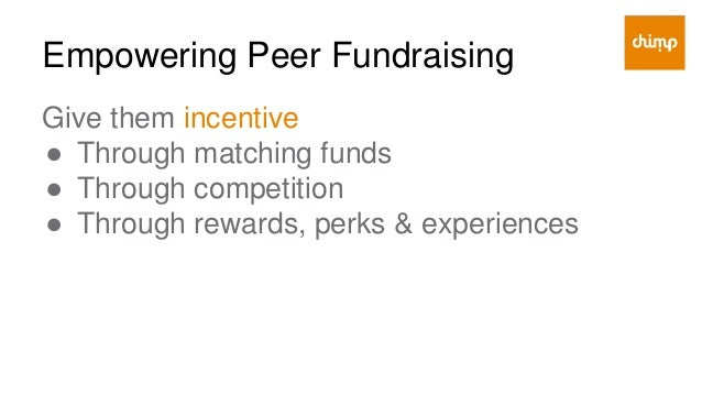 Empowering Peer Fundraising Give them thanks ● In public ways ● In different & special ways ● In personal ways