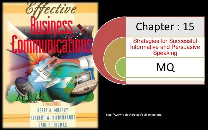 Chapter : 15                  Strategies for Successful                 Informative and Persuasive                        ...