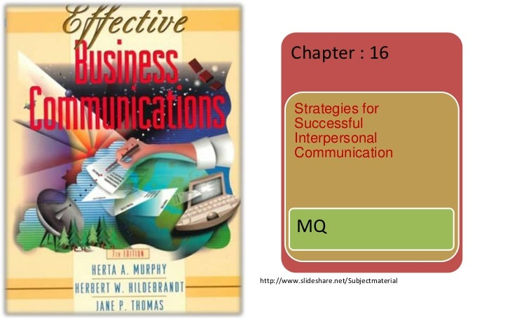 Chapter : 16          Strategies for          Successful          Interpersonal          Communication          MQhttp://w...