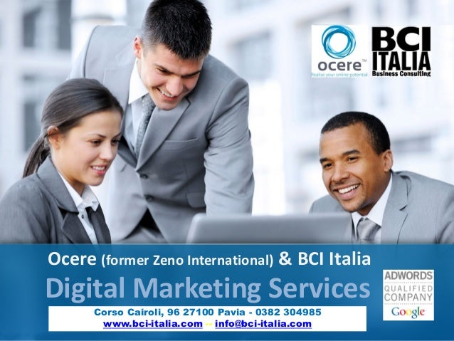 Ocere (former Zeno International) & BCI ItaliaDigital Marketing Services      Corso Cairoli, 96 27100 Pavia - 0382 304985 ...