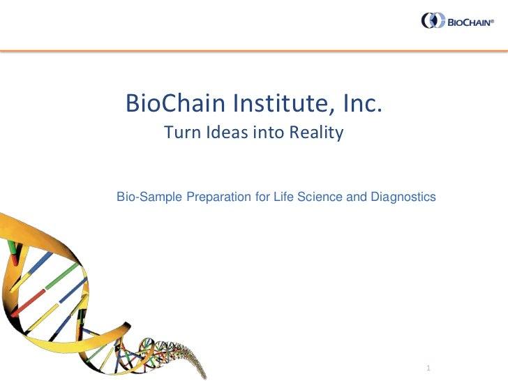 BioChain Institute, Inc. Turn Ideas into Reality<br />        Bio-Sample Preparation for Life Science and Diagnostics<br /...