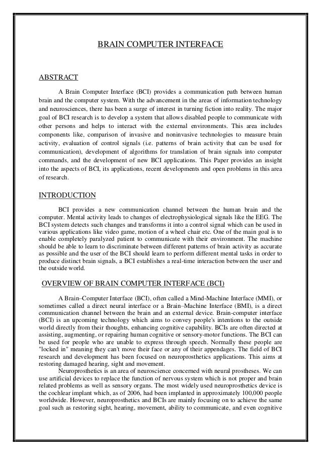 BRAIN COMPUTER INTERFACE ABSTRACT A Brain Computer Interface (BCI) provides a communication path between human brain and t...