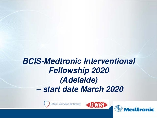 BCIS-Medtronic Interventional Fellowship 2020 (Adelaide) – start date March 2020