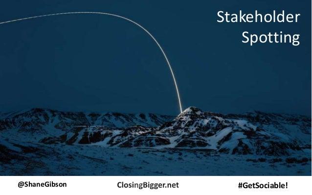 @ShaneGibson #GetSociable! Stakeholder Spotting