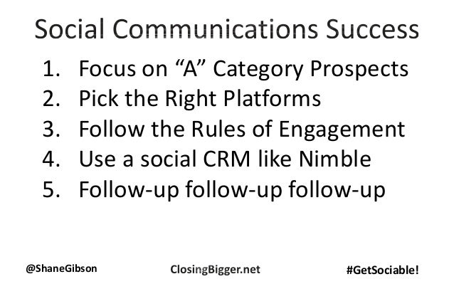 """@ShaneGibson #GetSociable! 1. Focus on """"A"""" Category Prospects 2. Pick the Right Platforms 3. Follow the Rules of Engagemen..."""
