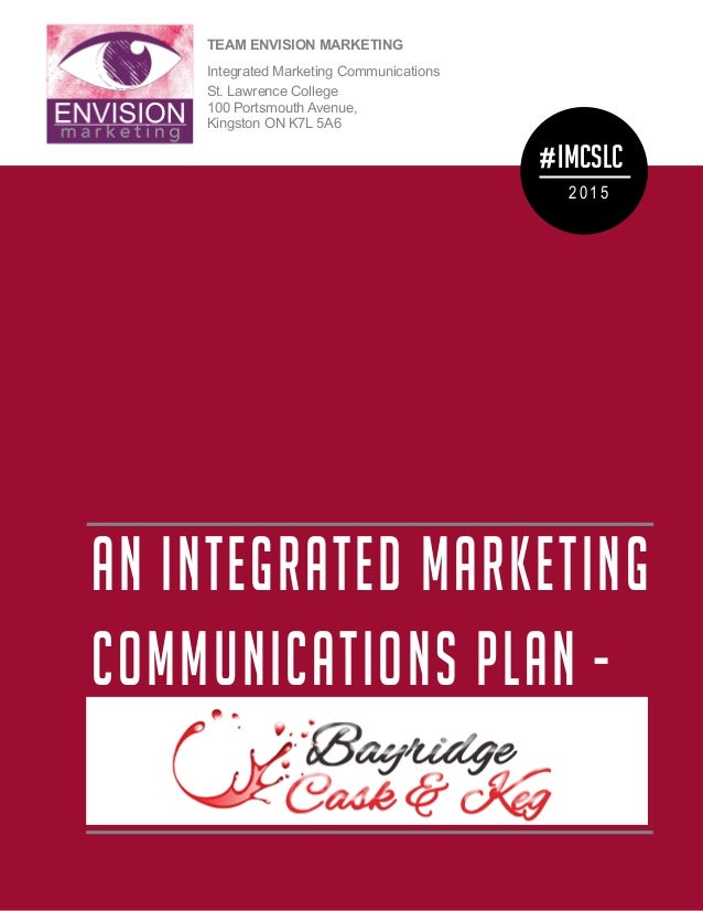 TEAM ENVISION MARKETING Integrated Marketing Communications St. Lawrence College 100 Portsmouth Avenue, Kingston ON K7L 5A...