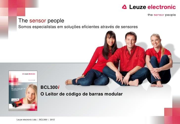 The sensor people Somos especialistas em soluções eficientes através de sensores                       BCL300i            ...