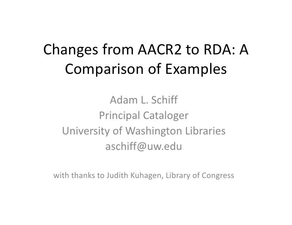 ChangesfromAACR2toRDA:A    ComparisonofExamples    Comparison of Examples              AdamL.Schiff             ...