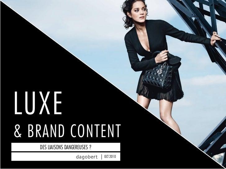 LUXE& BRAND CONTENT   DES LIAISONS DANGEREUSES ?                                OCT 2010                                  ...