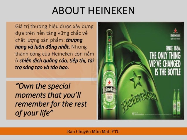 heineken positioning Transcript of heineken case very who consume heineken are around the world strategy to sustain with strong position in the beer market -offers.