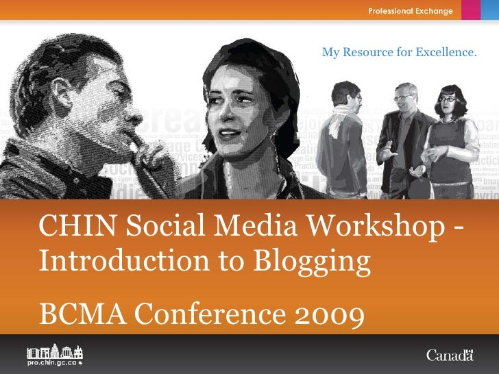CHIN Social Media Workshop -  Introduction to Blogging BCMA Conference 2009