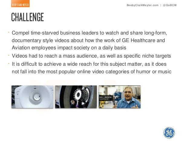 BeebyClarkMeyler.com | @ GoBCM•   Compel time-starved business leaders to watch and share long-form,    documentary style ...
