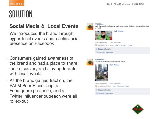 BeebyClarkMeyler.com | @GoBCM!     Social Media & Local Events!     We introduced the brand through     hyper-local events...