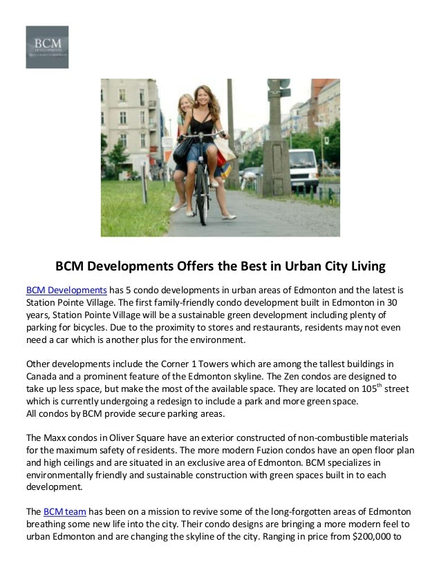 BCM Developments Offers the Best in Urban City LivingBCM Developments has 5 condo developments in urban areas of Edmonton ...