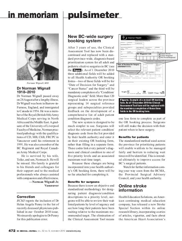BC MEDICAL JOURNAL VOL. 52 NO. 9, NOVEMBER 2010 www.bcmj.org472 one less form to complete as part of the OR booking proces...